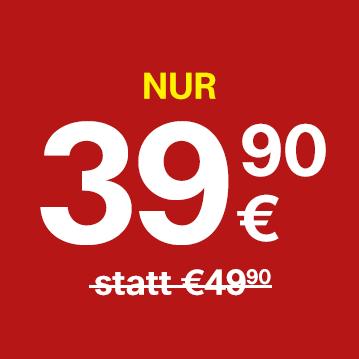 Nur €39,90 statt bisher €49,90